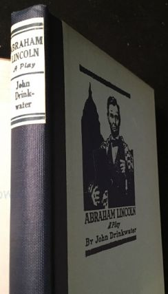 Abraham Lincoln: A Play (FIRST AMERICAN EDITION IN SCARCE ORIGINAL DJ)